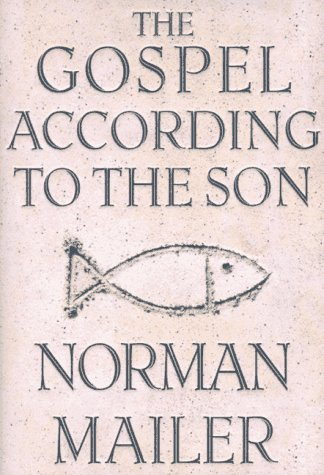 Gospel According to the Son, The, Norman Mailer
