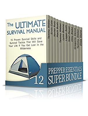 Prepper Essentials SUPER BUNDLE: 200 Proven Survival Skills and Survival Tactics Every Prepper Should Know (preppers, prepper books, preppers instruction manual)