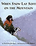 When Snow Lay Soft on the Mountains (0316360058) by Hermes, Patricia