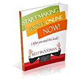 Start Making Money Online NOW (After you read this book) (English Edition)