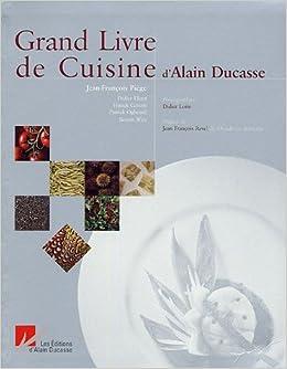 Grand livre de cuisine d 39 alain ducasse for Alain ducasse grand livre de cuisine