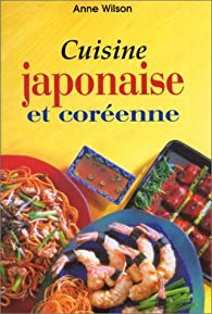Cuisine japonaise et cor enne anne wilson babelio - Cuisine japonaise livre ...