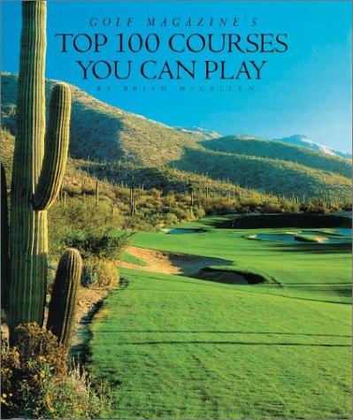 Golf Magazines Top 100 Courses You Can Play, BRIAN MCCALLEN, JOHN HENEBRY, JEANNINE HENEBRY