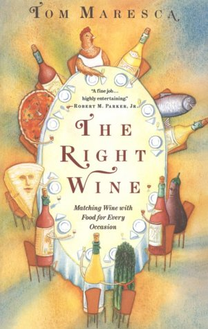 The Right Wine: A User's Manual, Tom Maresca