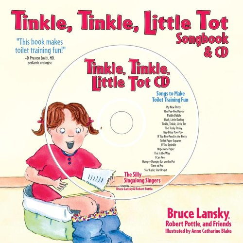 Tinkle, Tinkle Little Tot: Songbook And Cd: Songs And Rhymes For Toilet Training