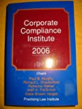 Corporate Compliance Institute 2006 (1402407297) by Paul B. Murphy
