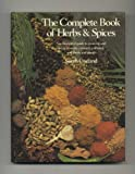 img - for The Complete Book of Herbs and Spices: An Illustrated Guide to Growing and Using Aromatic, Cosmetic, Culinary, and Medicinal Planets/#05575 book / textbook / text book