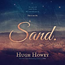 Sand: Omnibus Edition (       UNABRIDGED) by Hugh Howey Narrated by Karen Chilton
