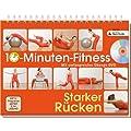 10-Minuten-Fitness Starker R�cken: Mit umfangreicher �bungs-DVD