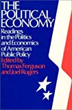 The Political Economy: Readings in the Politics and Economics of American Public Policy (087332272X) by Ferguson, Thomas
