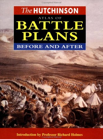 Image for The Hutchinson Atlas of Battle Plans: Before and After