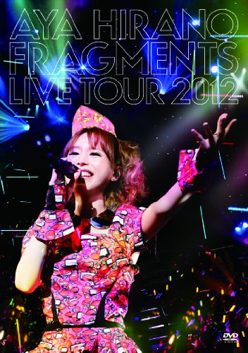 AYA HIRANO FRAGMENTS LIVE TOUR 2012 [DVD]