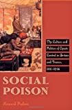 img - for Social Poison: The Culture and Politics of Opiate Control in Britain and France, 1821-1926 book / textbook / text book