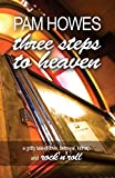 Three Steps To Heaven: Volume 1 (Pam Howes Rock'n'Roll Romance Series) Pam Howes