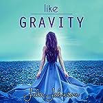 Like Gravity | Julie Johnson