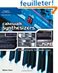 Cakewalk Synthesizers: From Preset to...
