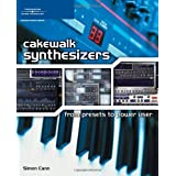 Cakewalk Synthesizers: From Presets to Power Userby Simon Cann