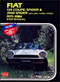 Fiat 124 Coupe/Spider and 2000 Spider 1971-84 Owner's Workshop Manual (Workshop Manual Fiat) R. M. Clarke