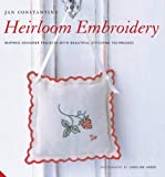 Heirloom Embroidery: Inspired Designer Projects with Beautiful Stitching Techniques