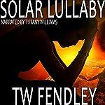 Solar Lullaby | T.W. Fendley