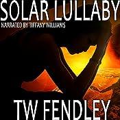 Solar Lullaby | [T.W. Fendley]