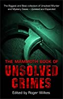 The Mammoth Book of Unsolved Crimes (Mammoth Books) (English Edition)