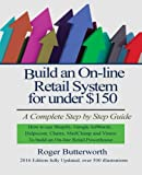 Build an Online Retail System for under $150: A Complete Step by Step Guide on how to use Shopify, Google AdWords, Helpscout, Chatra, MailChimp and Vimeo to build an On-line Retail Powerhouse