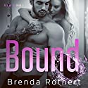 Bound: Fire on Ice, Book 1 Hörbuch von Brenda Rothert Gesprochen von: Chris Ruen, Kirsten Leigh