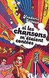 echange, troc Frédéric Zeitoun - Si les chansons m'étaient contées