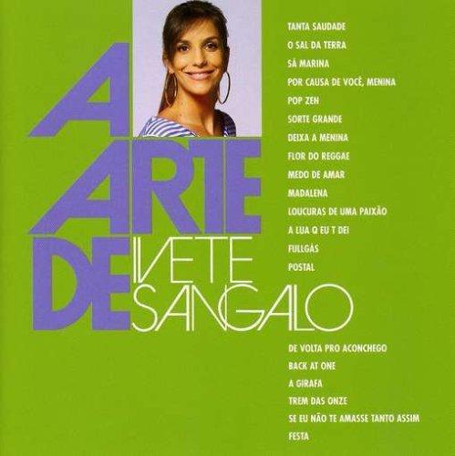 Ivete Sangalo - A Arte de Ivete Sangalo - Zortam Music