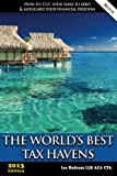 The Worlds Best Tax Havens (Offshore Tax Series Book 2)