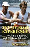 img - for An Out-of-boat Experience ... or God Is a Rower, and He Looks Like Me! book / textbook / text book
