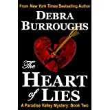 The Heart of Lies: A Light Romantic Suspense (Book #2, Paradise Valley Mysteries) ~ Debra Burroughs