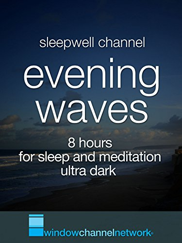 Evening Waves, 8 hours for sleep and meditation, ultra dark