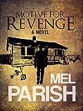 Motive For Revenge: A Novel