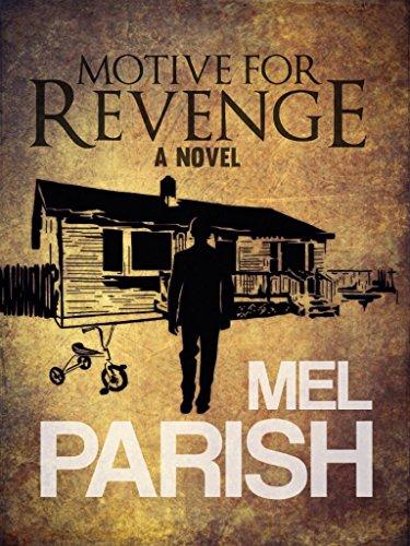 Motive For Revenge: A Novel by Mel Parish
