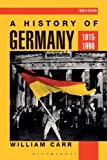 A History of Germany 1815-1990 (Hodder Arnold Publication)