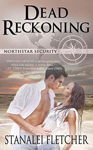 Book: Dead Reckoning (Northstar Security Series Book 2) by Stanalei Fletcher