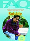Suicide: Frequently Asked Questions About (1404218114) by Giddens, Sandra