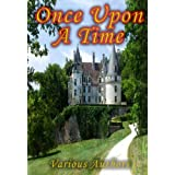 Once Upon A Time - A Collection of the Original Fairy Tales Referenced In the First Season of the Hit Television Show [Illustrated] [Kindle Edition]