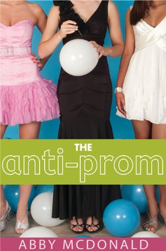 Kindle Teens Deal For Wednesday, May 22 – The Anti-Prom by Abby McDonald is Just $1.99 For a Limited Time