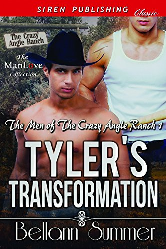 Tyler's Transformation [The Men of the Crazy Angle Ranch 1] (Siren Publishing Classic ManLove) PDF