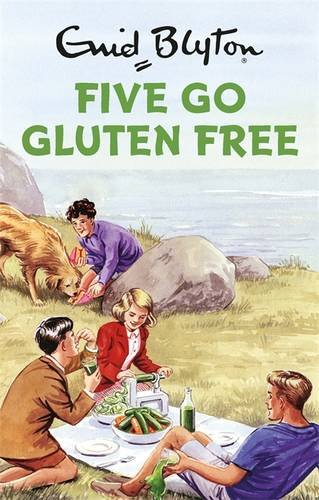 * NEW * Five Go Gluten Free (Enid Blyton for Grown Ups)