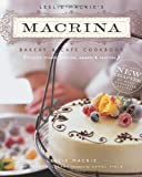 Leslie Mackie's Macrina Bakery & Cafe Cookbook: Favorite Breads, Pastries, Sweets & Savories (1570615047) by Leslie Mackie
