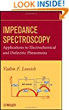 Impedance Spectroscopy: Applications to Electrochemical and Dielectric Phenomena