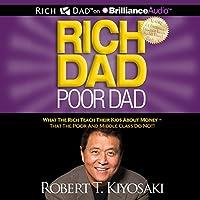 Rich Dad Poor Dad: What the Rich Teach Their Kids About Money - That the Poor and Middle Class Do Not! Hörbuch von Robert T. Kiyosaki Gesprochen von: Tim Wheeler