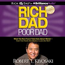 Rich Dad Poor Dad: What the Rich Teach Their Kids About Money - That the Poor and Middle Class Do Not! | Livre audio Auteur(s) : Robert T. Kiyosaki Narrateur(s) : Tim Wheeler