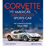 By Karl Ludvigsen Corvette - America's Star-Spangled Sports Car: 1953-1982 ~ Karl Ludvigsen