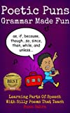 img - for Poetic Puns - Grammar Made Fun. Learning Parts of Speech with Silly Poems That Teach. (English Grammar Books Ages 9 - 12) book / textbook / text book