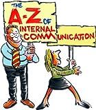The A-Z of Internal Communications: 1